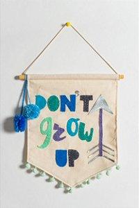 Flâmula Don`t grow up (tamanho M)