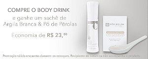 PROMOÇÃO BODY DRINK + SACHÊ PÉROLAS