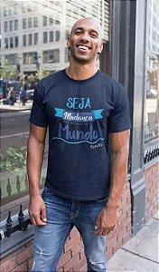 Camiseta Seja a Mudança que você quer ver no Mundo