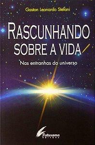 Rascunhando sobre a vida - Nas entranhas do universo