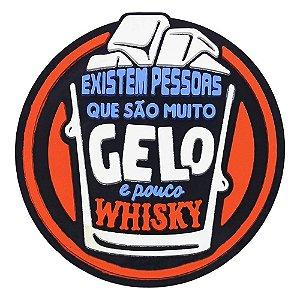 Porta-Copo de Borracha Muito Gelo e Pouco Whisky