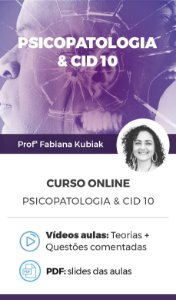 Curso Online - Psicopatologia Geral & CID-10