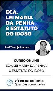 Curso Online - ECA, Maria da Penha & Estatuto do Idoso