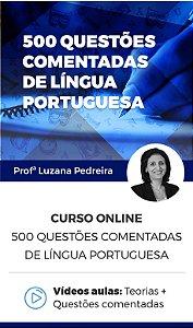 Curso Online - 500 Questões Comentadas de Língua Portuguesa