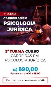 Carreiras em Psicologia Jurídica | Turma 3