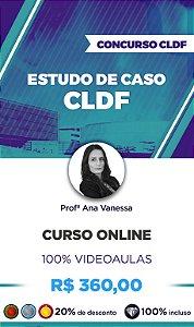 Curso Online: ESTUDO DE CASO -  CLDF