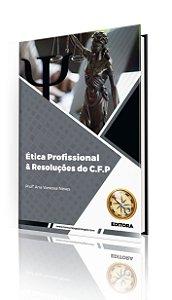 Ética Profissional e Resoluções do C.F.P (MÓDULO IMPRESSO)