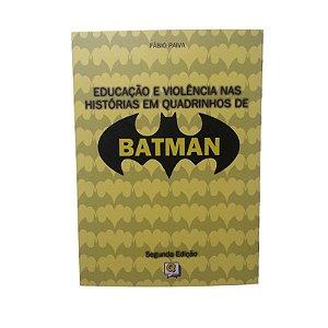 EDUCAÇÃO E VIOLÊNCIA NAS HISTÓRIAS EM QUADRINHOS DE BATMAN - FÁBIO PAIVA