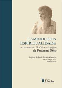 Caminhos da espiritualidade no pensamento filosófico-pedagógico de Ferdinand Röhr