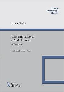 Uma Introdução ao Método Histórico (1870-1930)