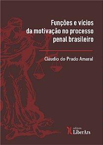 Funções e vícios da motivação no processo penal brasileiro