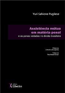 Assistência mútua em matéria penal e as penas vedadas no direito brasileiro