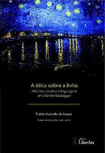 Ética sobre a linha: niilismo, técnica e linguagem em Martin Heidegger, A
