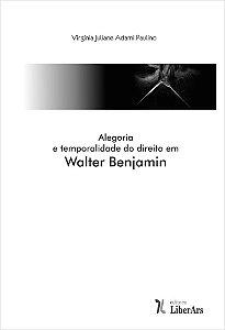 Alegoria e temporalidade do direito em Walter Benjamin