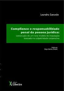Compliance e responsabilidade penal da pessoa jurídica: construção de um novo modelo de imputação baseado na culpabilidade corporativa