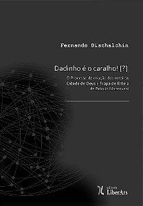 """Dadinho é o caralho!: o processo de criação dos roteiros """"Cidade de Deus"""" e """"Tropa de elite 2"""" de Bráulio Mantovani"""