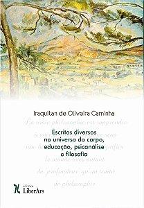 Escritos diversos no universo do corpo, educação, psicanálise e filosofia