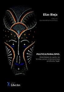 Multiculturalismo: a identidade do sujeito nas tensões sociais contemporâneas em Charles Taylor