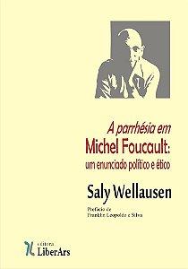 Parrhésia em Michel Foucault : um enunciado político e ético, A