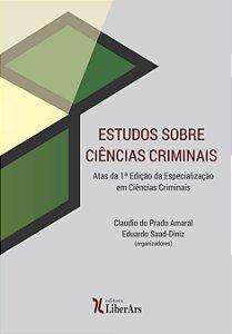 PRÉ-VENDA - Estudos sobre Ciências Criminais - Atas da 1ª Edição da Especialização em Ciências Criminais