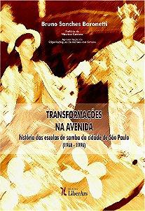 Transformações na avenida - história das escolas de samba da cidade de São Paulo