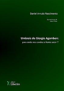 Umbrais de Giorgio Agamben: para onde nos conduz o homo sacer?