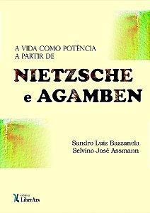 Vida como potência a partir de Nietzsche e Agamben, A