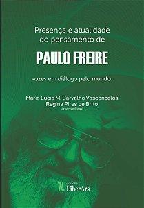 Presença e atualidade do pensamento de Paulo Freire: vozes em diálogo pelo mundo