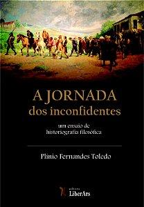 Jornada dos inconfidentes: um ensaio de historiografia filosófica, A