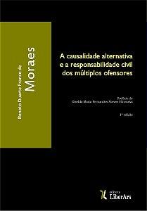 Causalidade alternativa e a responsabilidade civil dos múltiplos ofensores, A