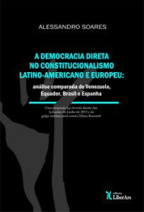 A democracia direta no constitucionalismo latino-americano e europeu: análise comparada de Venezuela, Equador, Brasil e Espanha