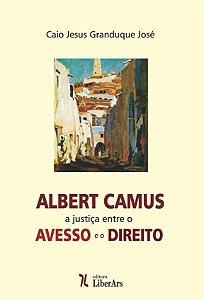 Albert Camus: a justiça entre o avesso e o direito