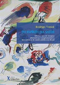 Do espírito na saúde - oferta e uso de terapial alternativas/complementares nos serviços de saúde pública no Brasil