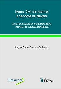 Marco civil da Internet e serviços na nuvem - hermenêutica jurídica e tributação como indutores de inovação tecnológica