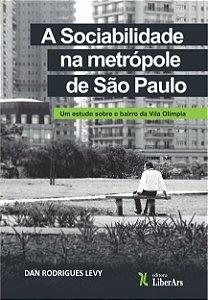 Sociabilidade na metrópole de São Paulo, A: um estudo sobre o bairro da Vila Olímpia