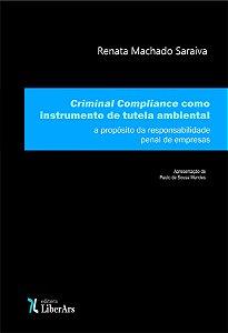 Criminal compliance como instrumento de tutela ambiental a propósito da responsabilidade penal de empresas