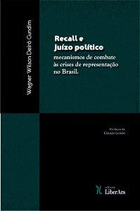 Recall e juízo político: mecanismos de combate às crises de representação no Brasil