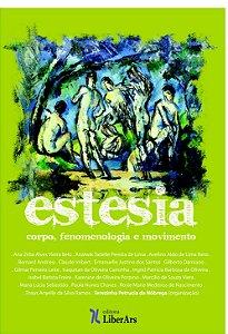 Estesia - Corpo e fenomenologia em movimento