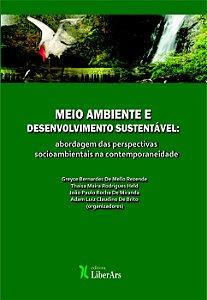 Meio Ambiente e Desenvolvimento Sustentável: abordagem das perspectivas socioambientais na contemporaneidade