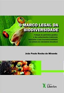 Marco legal da biodiversidade, O: proteção do patrimônio genético e dos conhecimentos tradicionais associados e suas inconvencionalidades no contexto do colonialismo biocultural