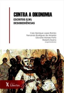 Contra a oikonomia: escritos e(m) desobediências