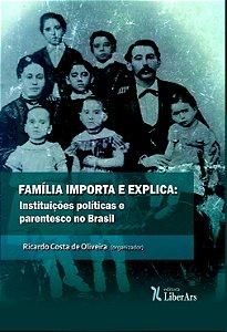 Familia Importa e explica: instituições políticas e parentesco no Brasil