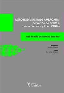 Agrobiodiversidade ameaçada:  perversão do direito e zona de autarquia na CTNBio