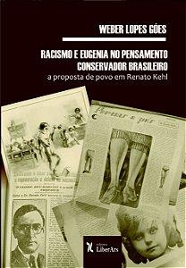 Racismo e eugenia no pensamento conservador brasileiro: a proposta de povo em Renato Kehl