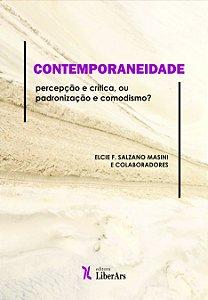 Contemporaneidade: percepção e crítica, ou padronização e comodismo?