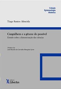 Canguilhem e a gênese do possível: estudo sobre a historicização das ciências
