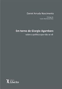 Em torno de Giorgio Agamben: sobre a política que não se vê