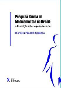 Pesquisa clínica de medicamentos no Brasil: a disposição sobre o próprio corpo