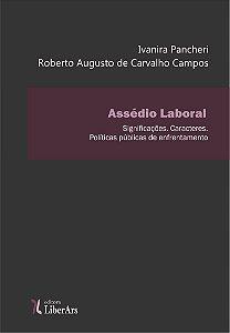Assédio laboral: significações. Caracteres. Políticas públicas de enfrentamento