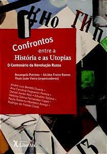 Confrontos entre a História e as Utopias, ou O centenário da Revolução Russa